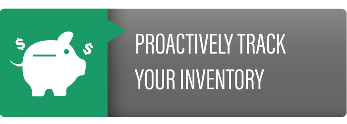 Proactively Track Your Inventory